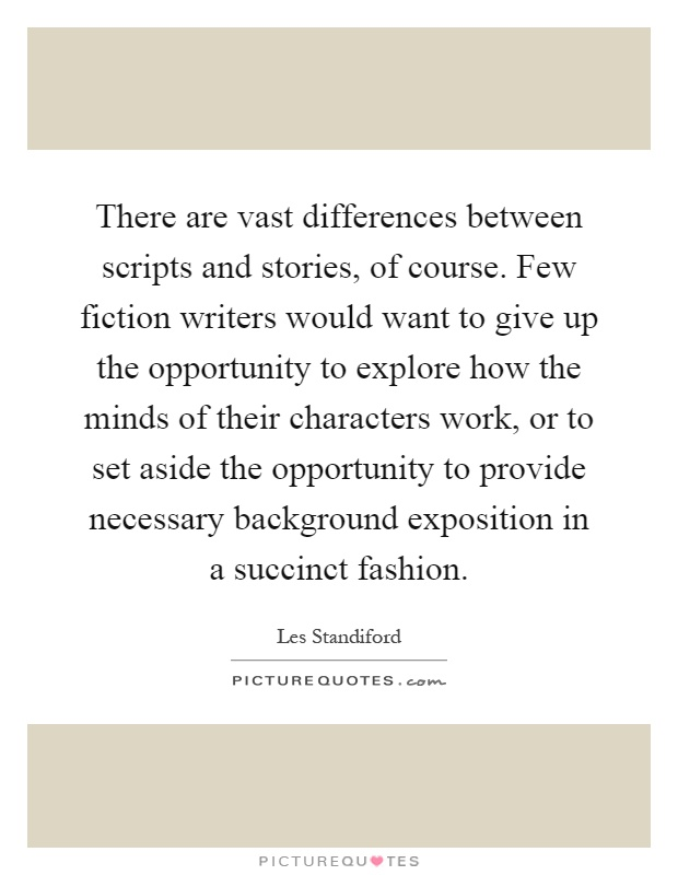 there-are-vast-differences-between-scripts-and-stories-of-course-few-fiction-writers-would-want-to-quote-1